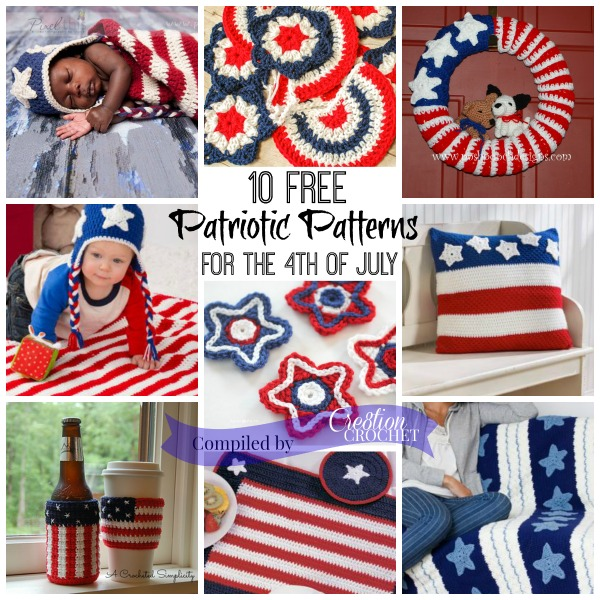 10 FREE Patriotic Patterns to Celebrate the 4th of July brought to you by #cre8tioncrochet