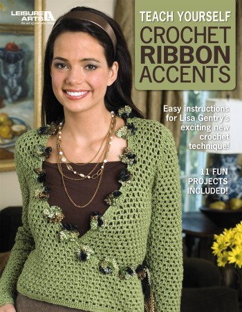 Teach Yourself Crochet Ribbon Accents ebook by Leisure Arts